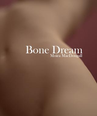 bone-dream-moira-macdougall
